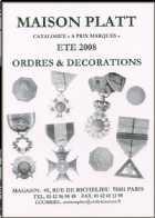 Photo numismatique  Librairie Catalogues de la Maison Platt Catalogue Eté 2008  Catalogue Ordres et Décorations